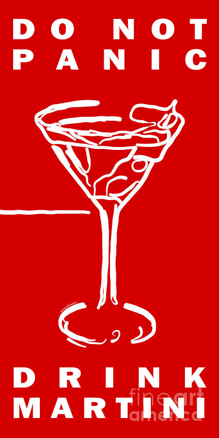 Alcohol Photograph - Do Not Panic - Drink Martini - Red by Wingsdomain Art and Photography