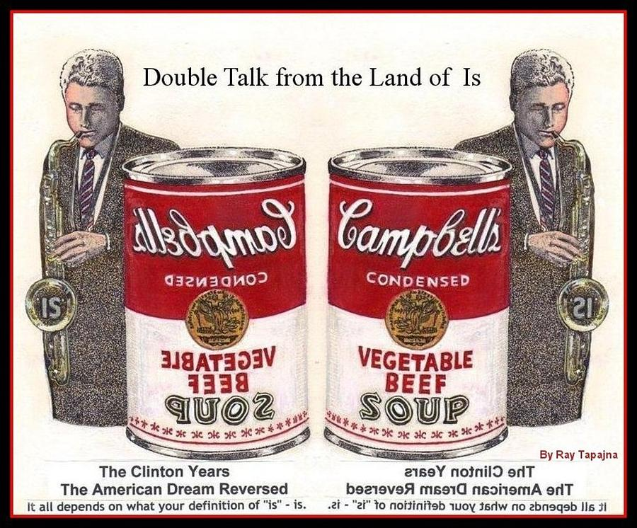 Double Talk Mixed Media - Double Talk from Clinton Years American Dream Reversed by Ray Tapajna