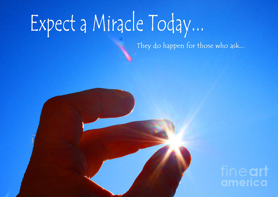 Expect A Miracle Photograph