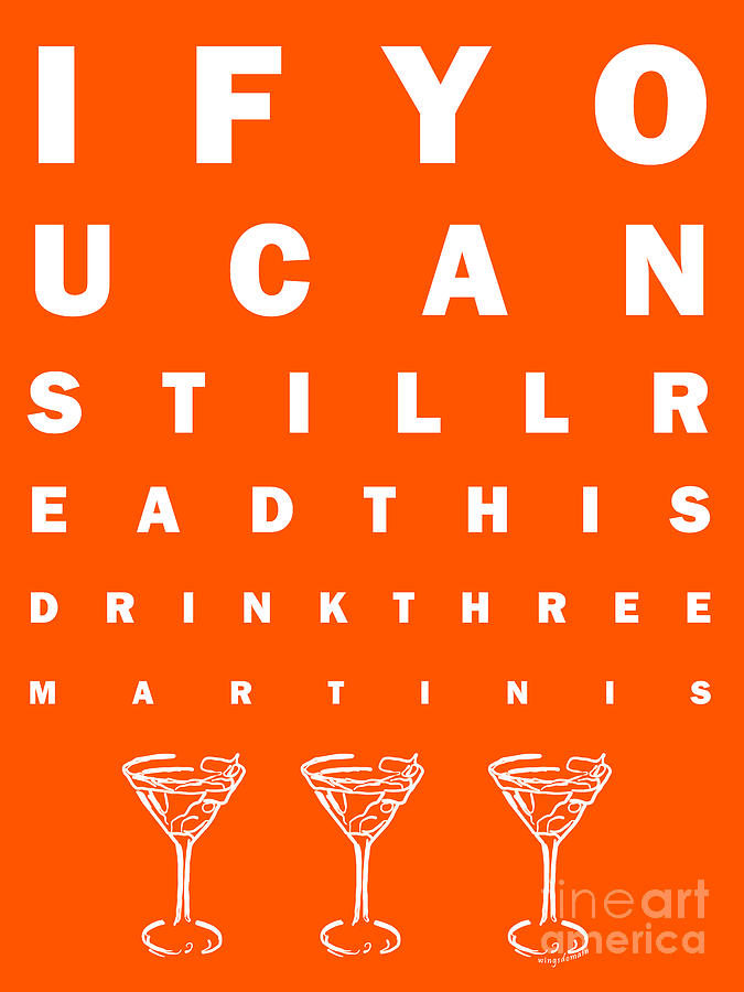Eye Chart Photograph - Eye Exam Chart - If You Can Read This Drink Three Martinis - Orange by Wingsdomain Art and Photography