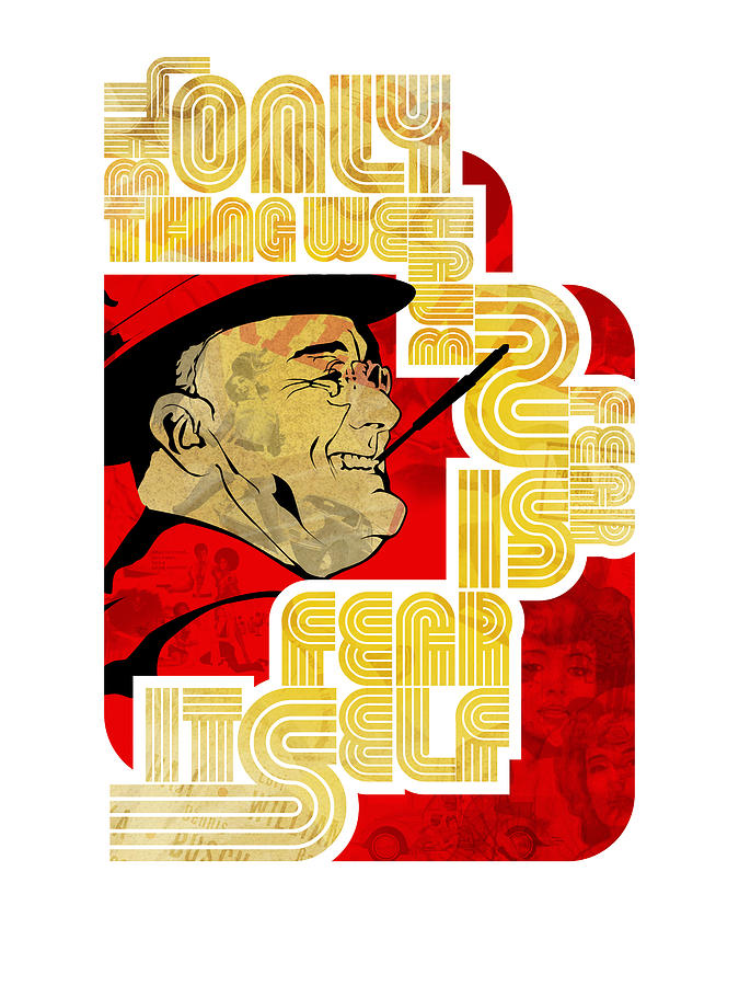 Typography Digital Art - Fdr Only Fear On White by Jeff Steed