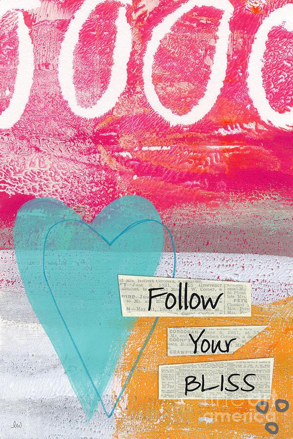 Follow Your Bliss Mixed Media