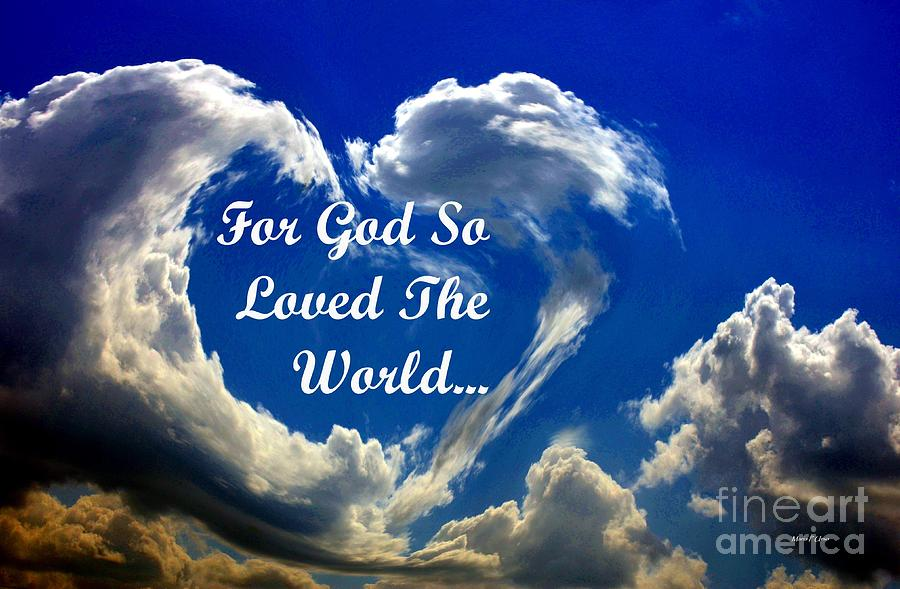 For God So Loved The World Photograph By Maria Urso