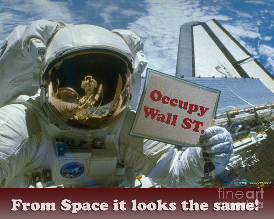 Change Digital Art - From Space It Looks The Same Occupy Wall St. by DeZengo Moore