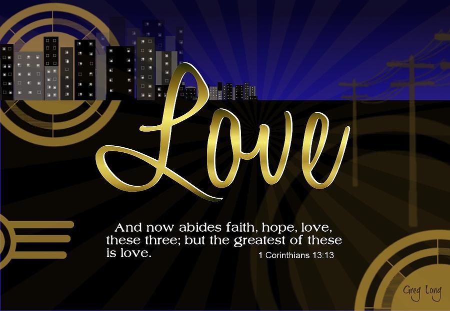 Scripture Art Prints Digital Art - Greatest Love by Greg Long