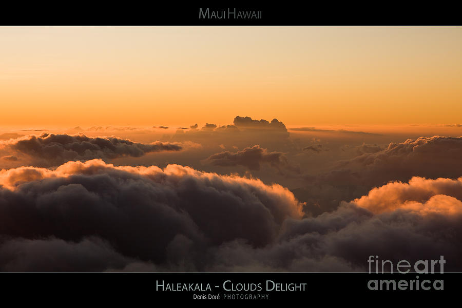 Above Photograph - Haleakala Sunset - Clouds Delight - Maui Hawaii Posters Series by Denis Dore