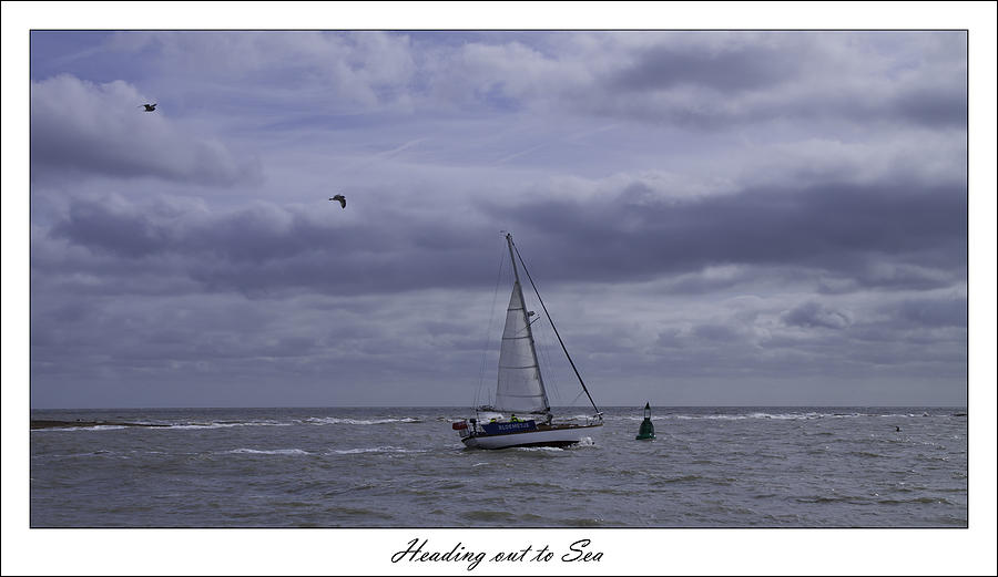 Yacht Photograph - Heading Out To Sea by Nigel Jones