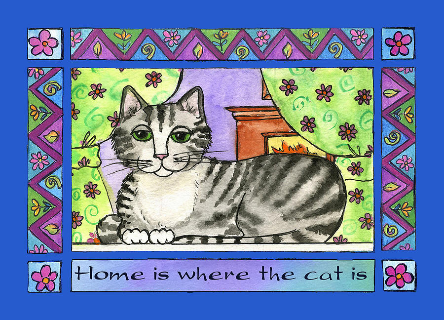 Cat Painting - Home Is Where The Cat Is  by Pamela  Corwin