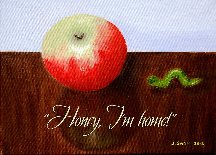 Apple Painting - Honey I am Home by John Small and Paul Carr