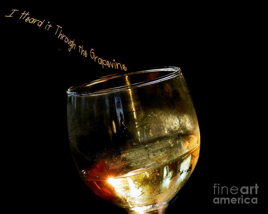 Grape Photograph - I Heard It Through The Grapevine by Linda Galok