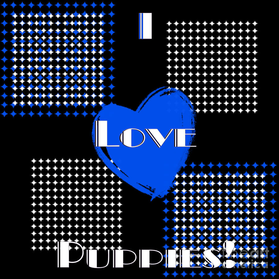 I Love Puppies Digital Art - I Love Puppies by Andee Design