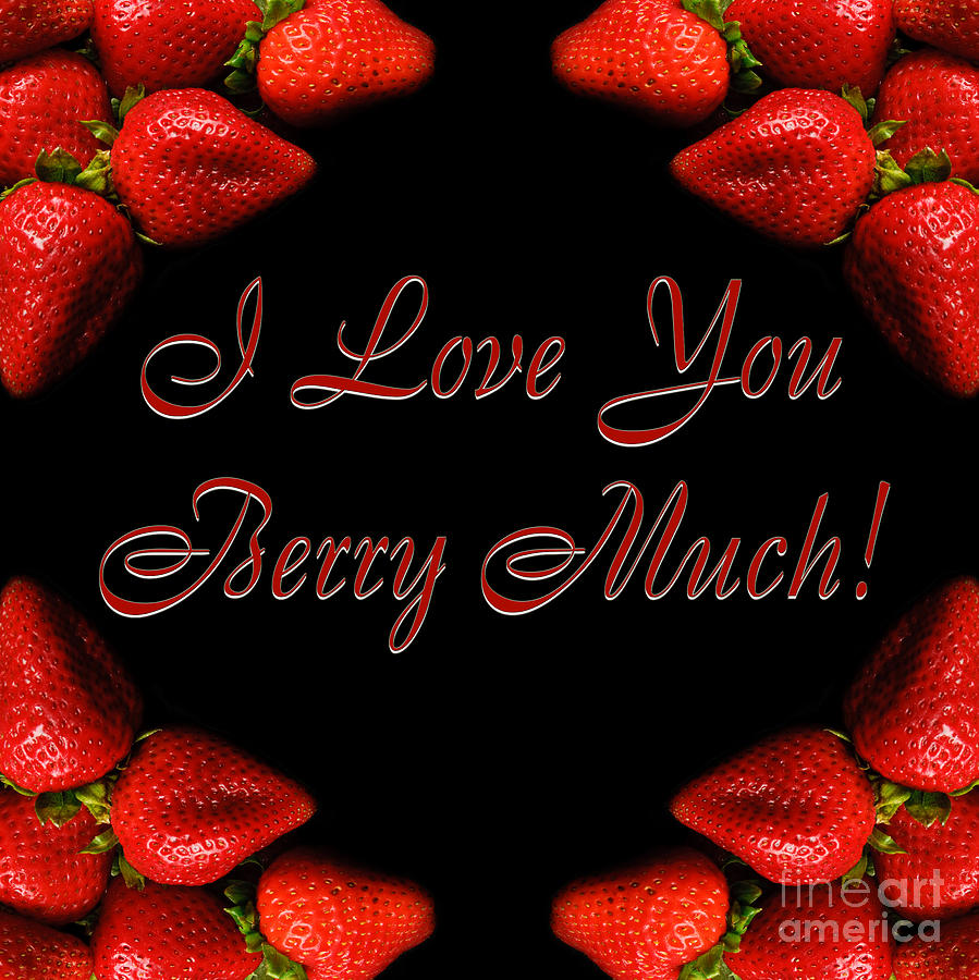 Strawberries Photograph - I Love You Berry Much by Andee Design