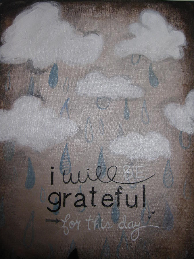 Rain Drops Painting - I Will Be Grateful by Salwa  Najm