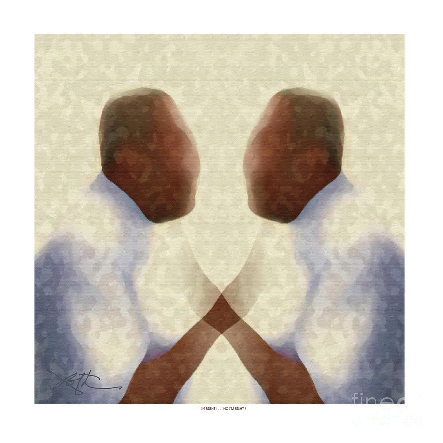 Man Digital Art - Im Right ... No Im Right  by Bob Salo