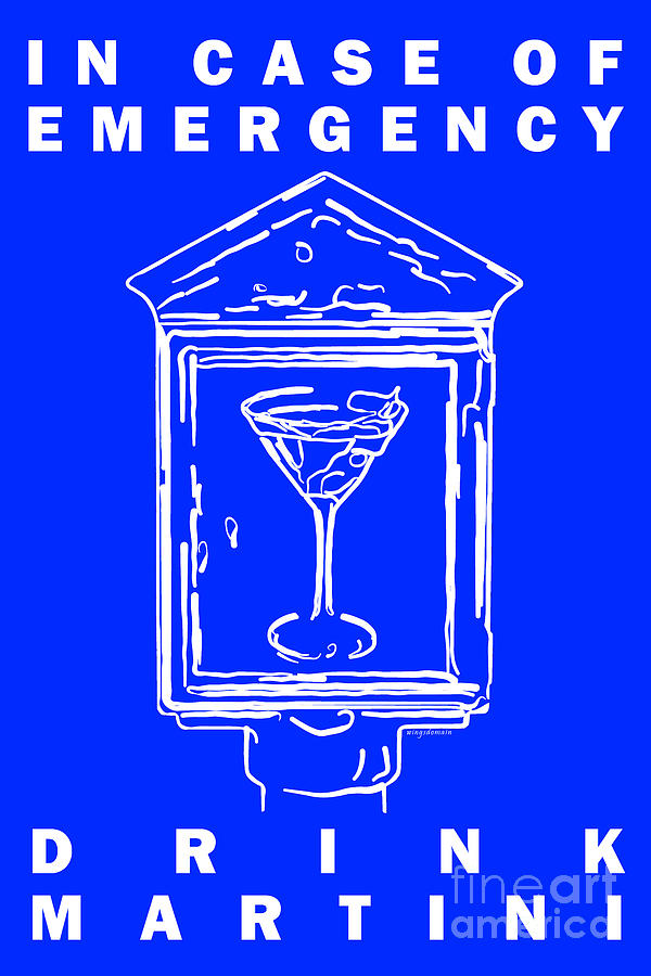 Alcohol Photograph - In Case Of Emergency - Drink Martini - Blue by Wingsdomain Art and Photography