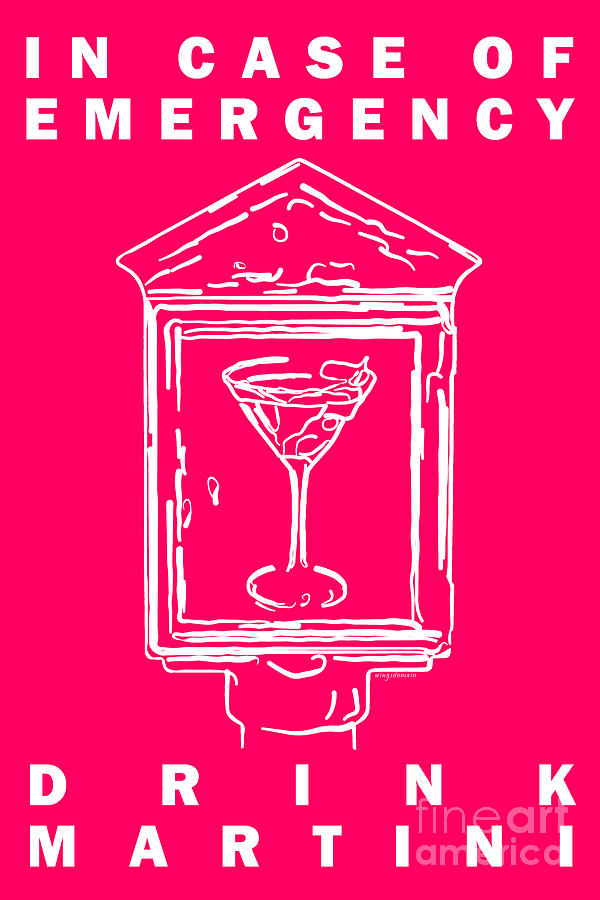 Alcohol Photograph - In Case Of Emergency - Drink Martini - Pink by Wingsdomain Art and Photography