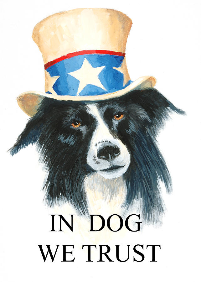 Dog Painting - In Dog We Trust Greeting Card by Jerry McElroy