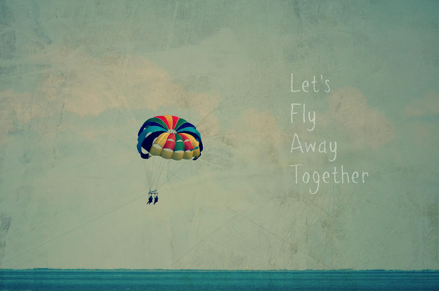 Let S Fly Away Together Photograph By Robin Dickinson