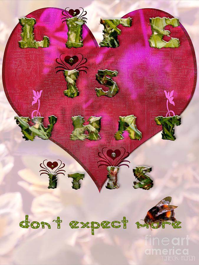 Valentine's Day Digital Art - Life Is What Happens by Yvon van der Wijk
