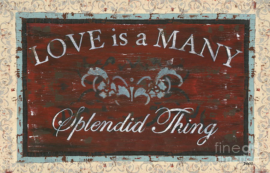 Love Painting - Love Is A Many Splendid Thing by Debbie DeWitt