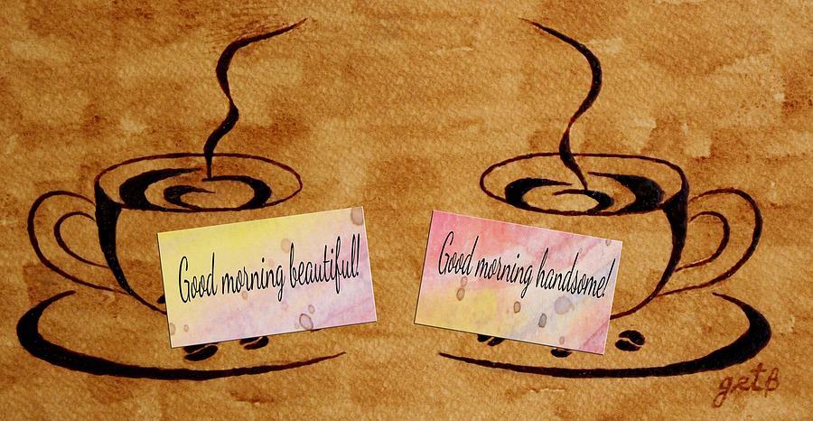 Morning Coffee Painting - Love Morning Coffee by Georgeta  Blanaru