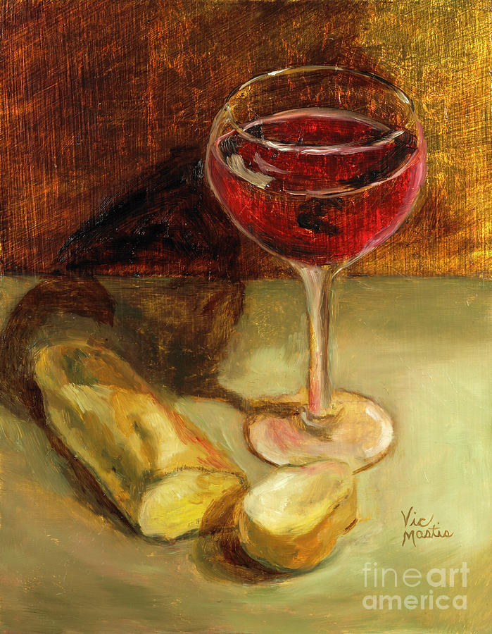 Wine Painting - Man Cannot Live On Bread Alone by Vic  Mastis