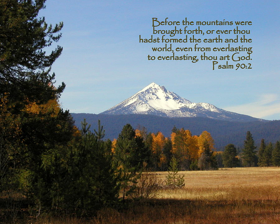 Cindy Photograph - Mt Mclaughlin Psalm 90 by Cindy Wright