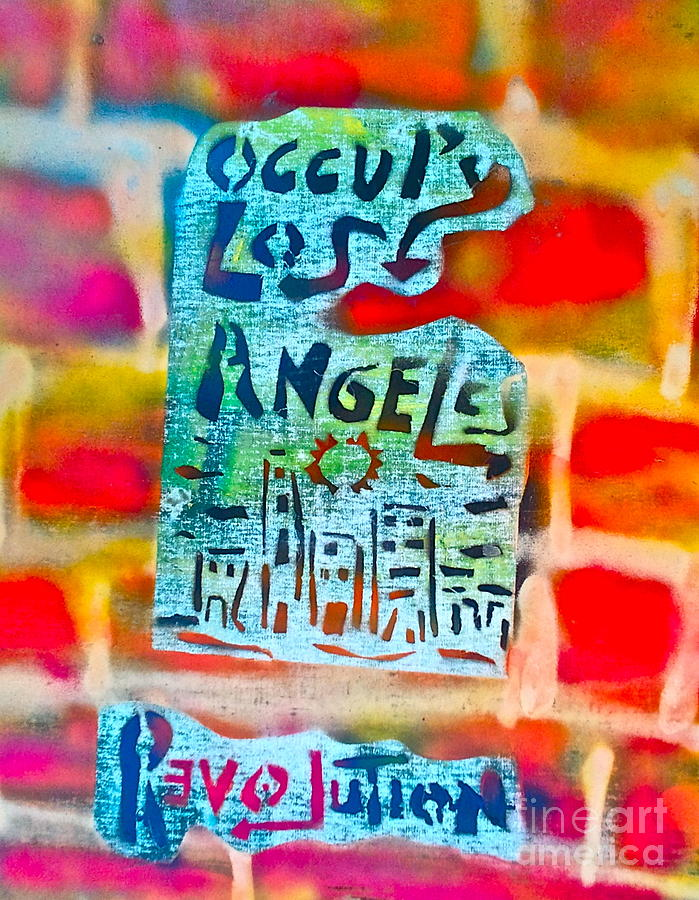 Occupy Painting - Occupy Los Angeles by Tony B Conscious