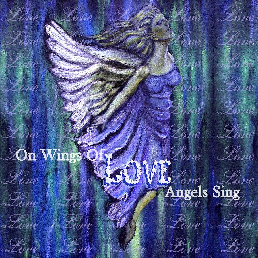 Angel Mixed Media - On Wings Of Love Angels Sing by The Art With A Heart By Charlotte Phillips