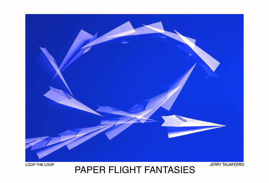 Jerry Taliaferro Photograph - Paper Flifght Fantasies - Loop The Loop  by Jerry Taliaferro