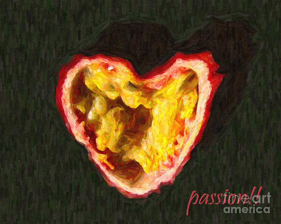 Passion Photograph - Passion Fruit With Text by Wingsdomain Art and Photography