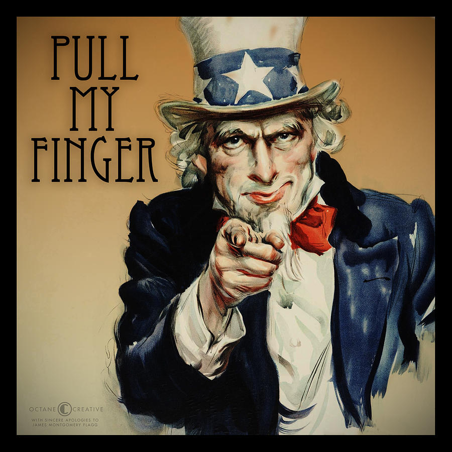 Uncle Sam Digital Art - Pull My Finger Poster by Tim Nyberg