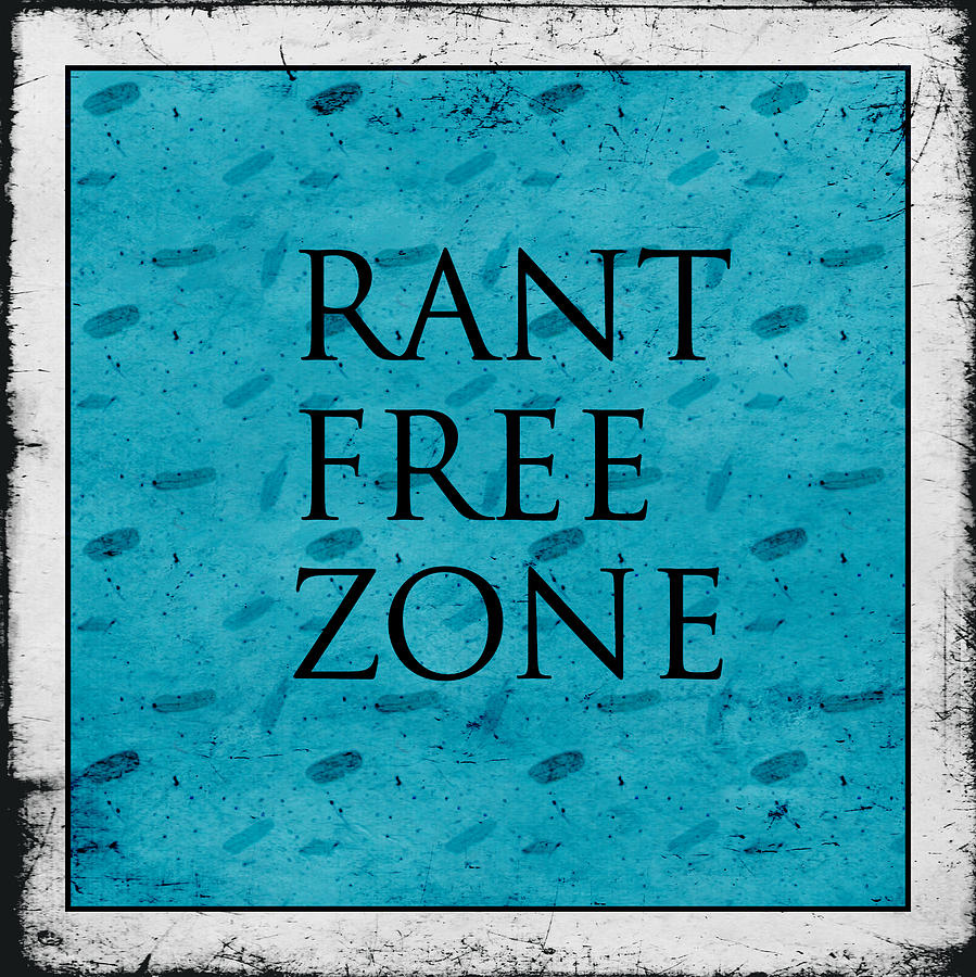 Wall Decor Digital Art - Rant Free Zone by Bonnie Bruno