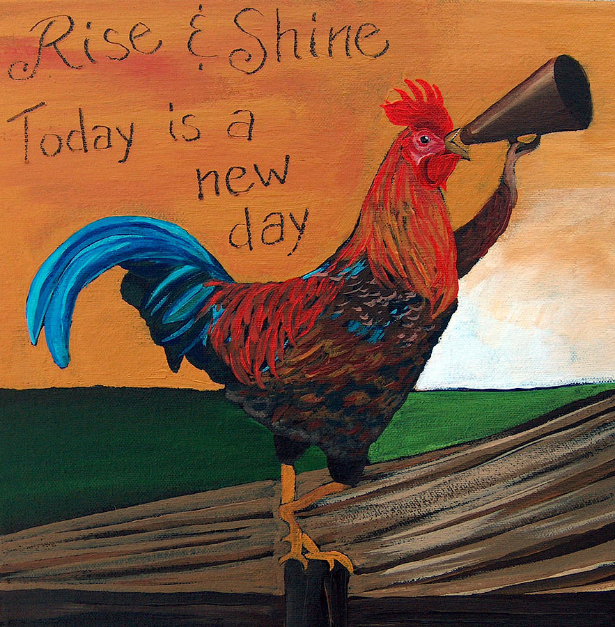 Rise And Shine Painting By Racquel Morgan
