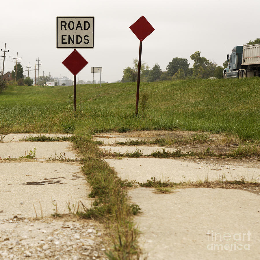 Abandoned Photograph - Road Ends Sign by Will & Deni McIntyre