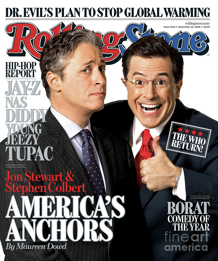 Rolling Stone Photograph - Rolling Stone Cover - Volume #1013 - 11/16/2006 - Jon Stewart And Stephen Colbert by Robert Trachtenberg