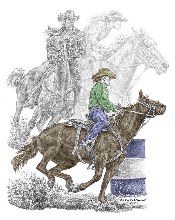 Quarter Drawing - Running The Cloverleaf - Barrel Racing Print Color Tinted by Kelli Swan