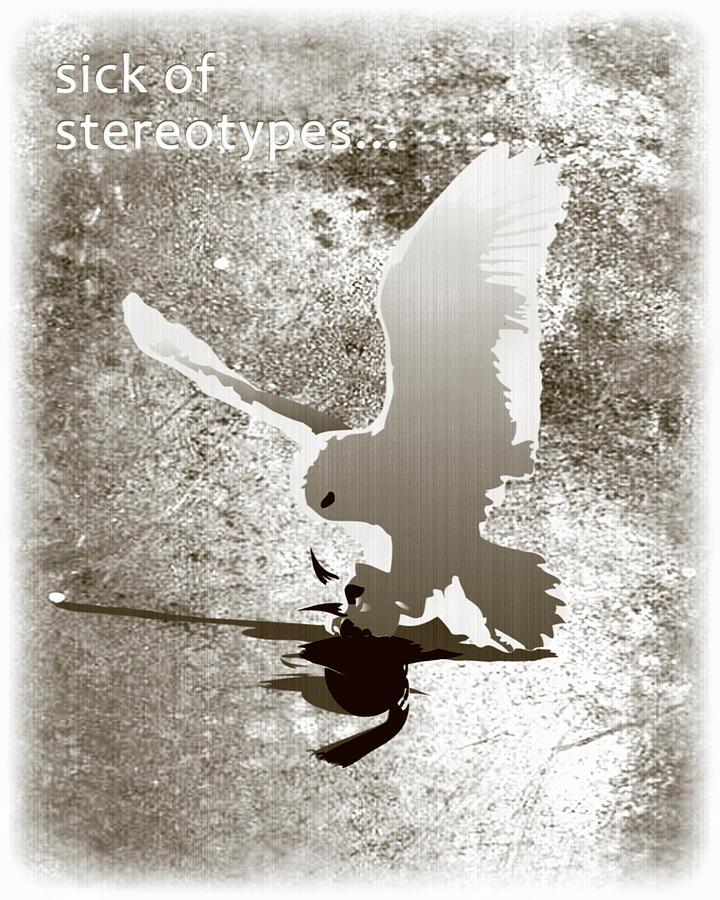 Stereotype Digital Art - Sick Of Stereotypes by Bojan Bundalo