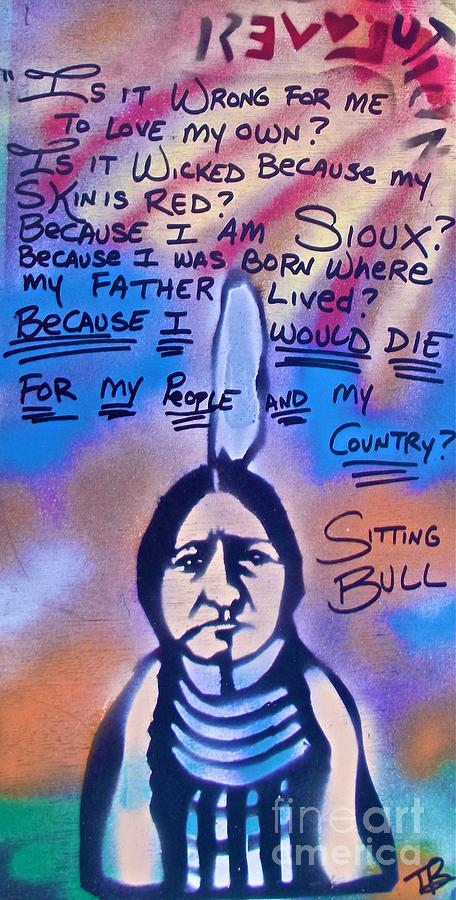 Sitting Bull Painting - Sitting Bull...country by Tony B Conscious