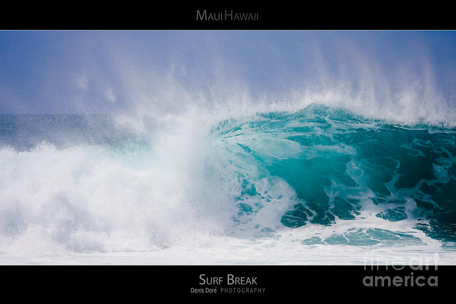 Oahu Photograph - Surf Break - Maui Hawaii Posters Series by Denis Dore