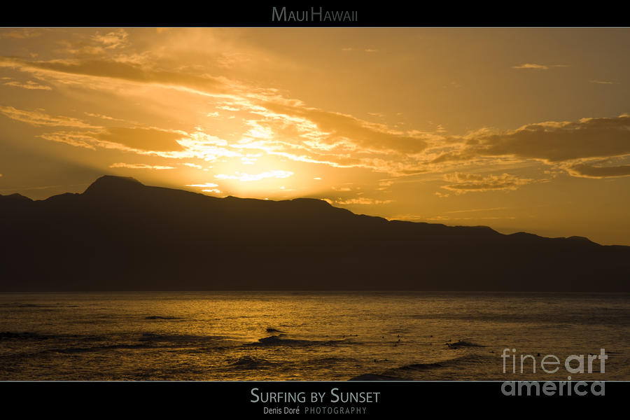 Beach Photograph - Surfing by Sunset - Maui Hawaii Posters Series by Denis Dore
