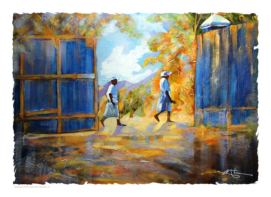 Gates Painting - The Blue Gates Of Haiti by Bob Salo