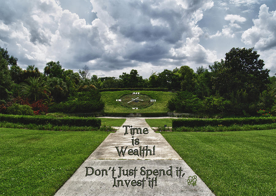 Quote Photograph - Time Is Wealth by Barbara Middleton