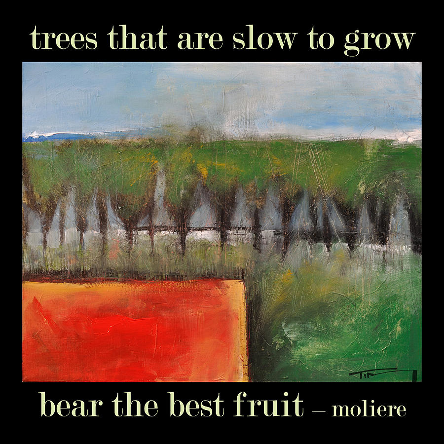 Trees Painting - Trees That Are Slow To Grow Poster by Tim Nyberg