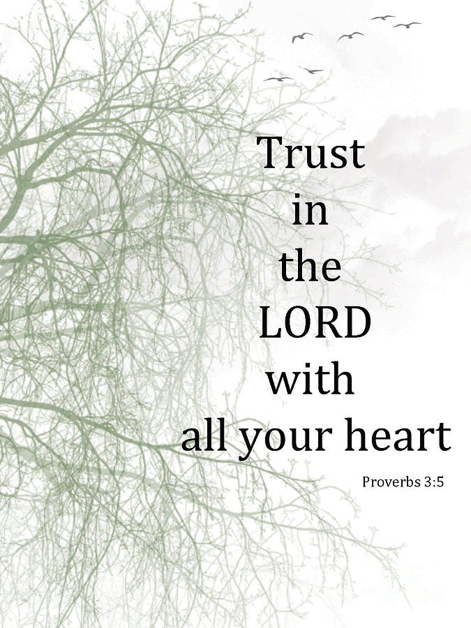 Scripture Digital Art - Trust In The Lord by Trilby Cole