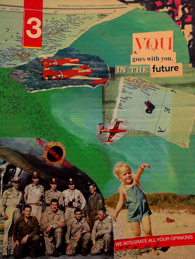 Collage Mixed Media - You Goes With You In The Future by Adam Kissel