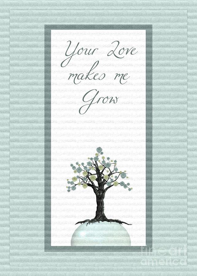Love Digital Art - Your Love Makes Me Grow by Aimelle