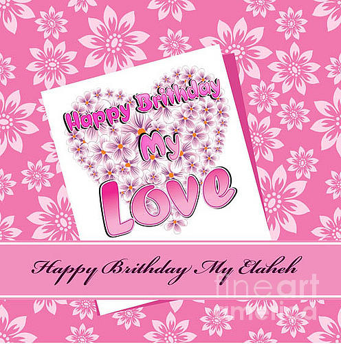 Happy birthday my love greeting card for sale by ramin torabi birthday my love by ramin boundary bleed area may not be visible m4hsunfo