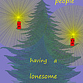 344 - Lonely People - Christmas Card   by Irmgard Schoendorf Welch