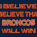 Denver Broncos I Believe by Joe Hamilton